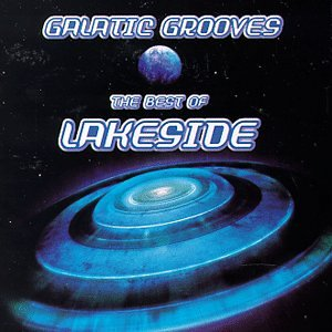 Lakeside - Galactic Grooves: The Best of Lakeside - Zortam Music