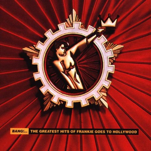Frankie Goes To Hollywood - Bang_...the Greatest Hits Of Frankie Goes To Hollywood - Zortam Music