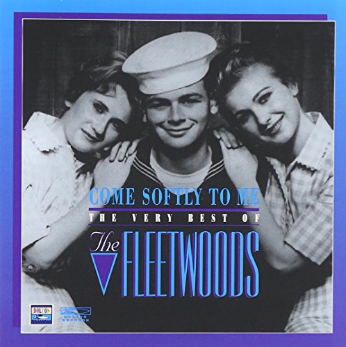 The Fleetwoods - Come Softly to Me - Zortam Music
