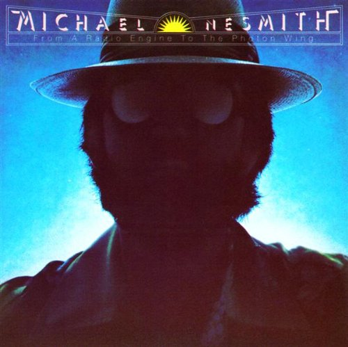 Michael Nesmith - From A Radio Engine To The Photon Wing - Zortam Music