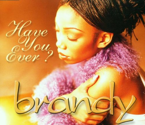 Brandy - Have You Ever - Zortam Music