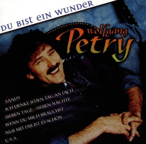 Wolfgang Petry - Du Bist Ein Wunder - Zortam Music