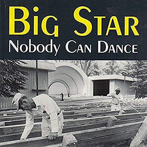 Big Star - Nobody Can Dance - Zortam Music