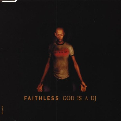 Faithless - God is a DJ - Zortam Music