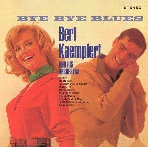Bert Kaempfert - Bye Bye Blues - Zortam Music
