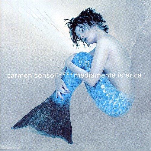 Carmen Consoli - Mediamente Isterica - Zortam Music