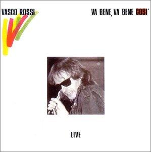 Vasco Rossi - Va bene,va bene così - Zortam Music