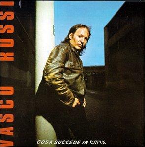 Vasco Rossi - Cosa Succede In Citta - Zortam Music