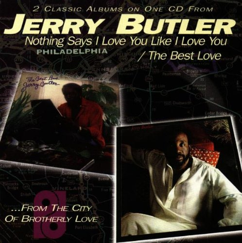 Jerry Butler - Nothing Says I Love You Like I Love You - Zortam Music