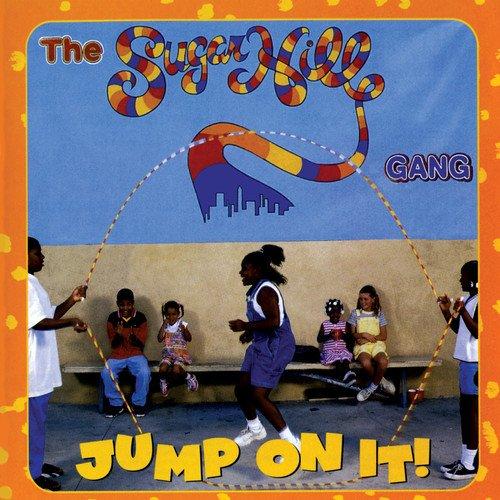 The Sugarhill Gang - Jump on It! - Zortam Music