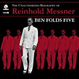 Ben Folds FiveThe Unauthorized Biography Of Reinhold Messner