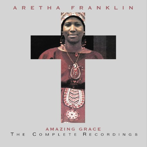 Aretha Franklin - Amazing Grace: The Complete Recordings - Zortam Music
