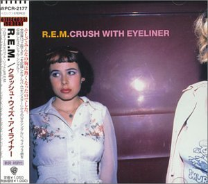 R.E.M. - Crush With Eyeliner - Zortam Music