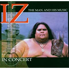 IZ, The Man and His Music by Israel Kamakawiwoole