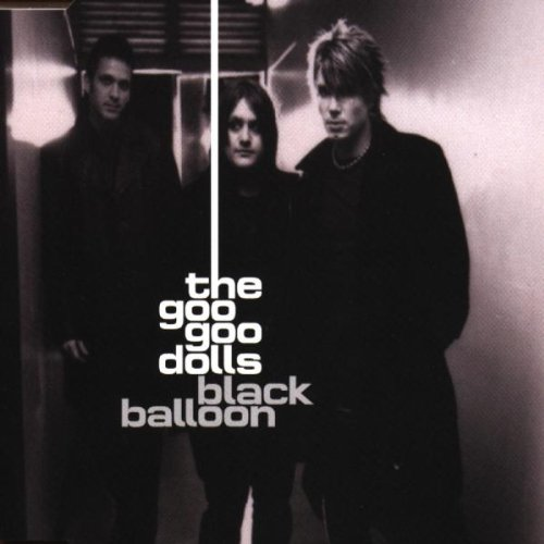 Goo Goo Dolls - Black Balloon - Zortam Music