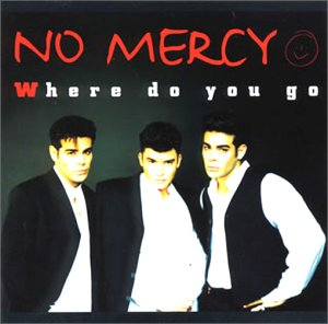 No Mercy - Where Do You Go-6 Versions - Zortam Music