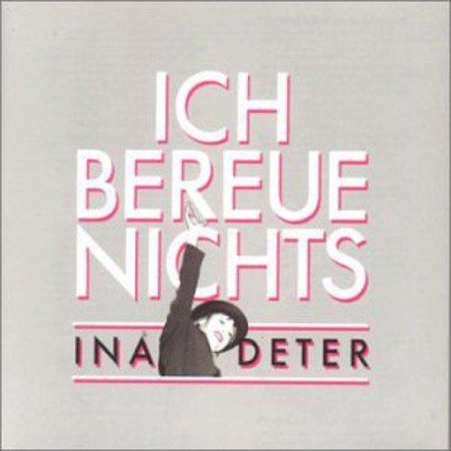 Ina Deter - Ich Bereue Nichts - Zortam Music