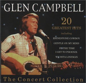 Glen Campbell - The Concert Collection (20 Greatest Hits) - Zortam Music