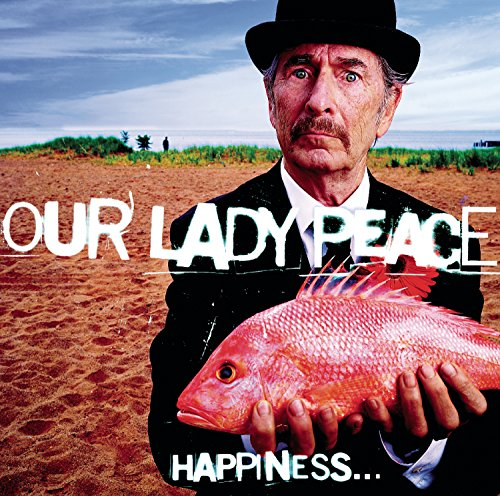 Our Lady Peace - Happiness..  Is Not A Fish - Zortam Music