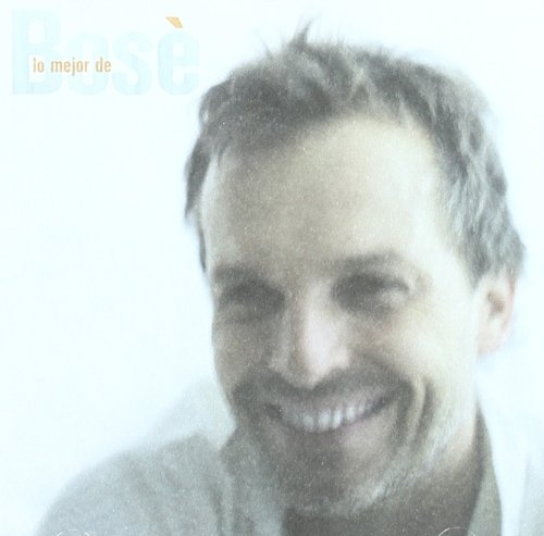 Miguel Bosé - Lo mejor de Bosé - Zortam Music