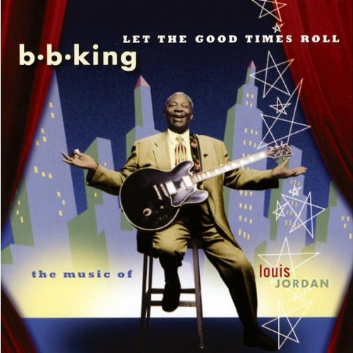 B.B. King - Let The Good Times Roll - Zortam Music