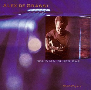 Alex de Grassi - Bolivian Blues Bar - Zortam Music