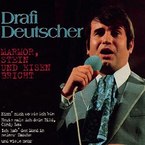 DRAFI DEUTSCHER - Marmor, Stein Und Eisen Bricht - Zortam Music