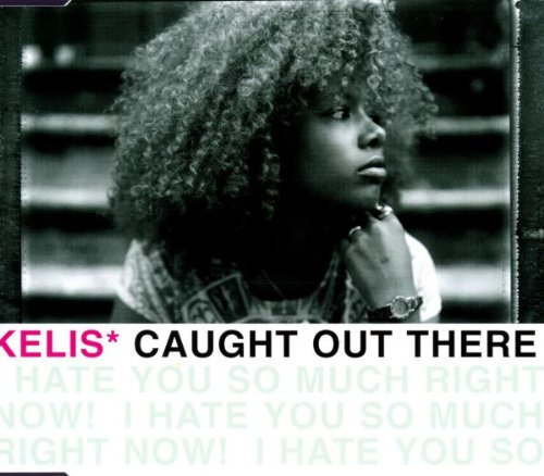 Kelis - Caught Out There - Zortam Music