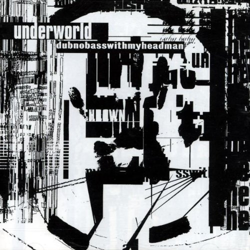 Underworld - Dubnobasswithmyheadman - Zortam Music