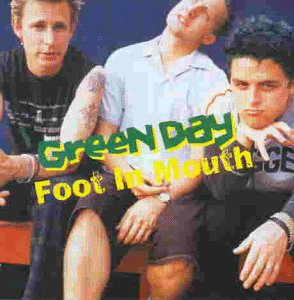Green Day - Foot in Mouth - Zortam Music