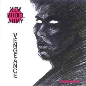 New Model Army - Vengeance Lyrics - Zortam Music
