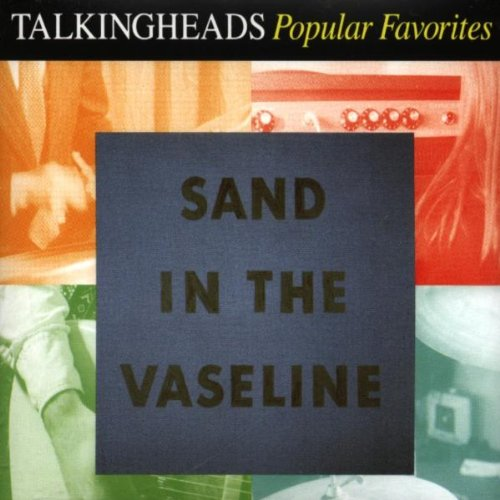 Talking Heads - Sand in the Vaseline (Popular Favorites 1976-1983) - Zortam Music