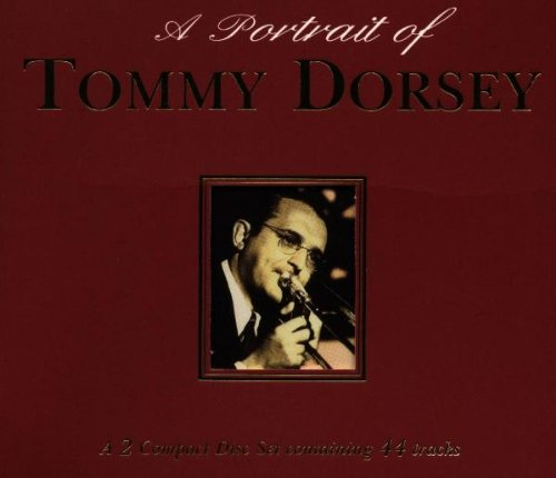 Dorsey, Tommy - A Portrait Of Tommy Dorsey (Disc 1) - Zortam Music