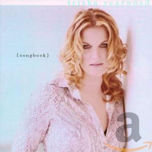 Trisha Yearwood - Songbook · TRISHA YEARWOOD