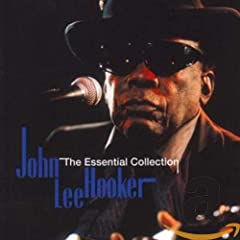 John Lee Hooker : The Essential Collection