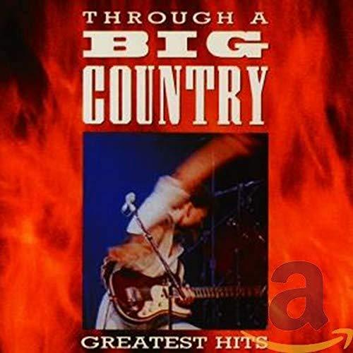 BIG COUNTRY - Through A Big Country - Zortam Music