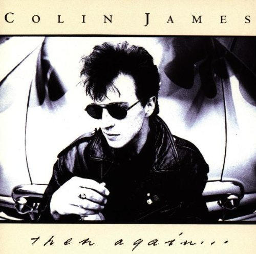 Colin James - Then Again - Zortam Music