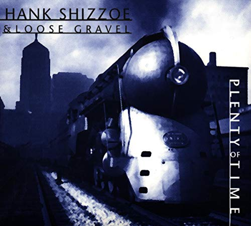 Hank Shizzoe - Plenty Of Time - Zortam Music