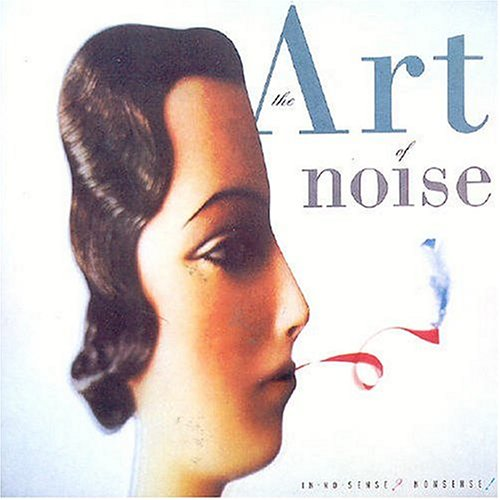 Art Of Noise - In No Sense? Nonsense! - Zortam Music