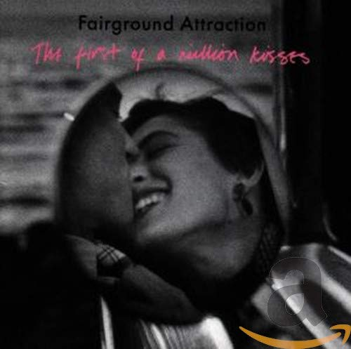 FAIRGROUND ATTRACTION - The First of a Million Kisses - Zortam Music