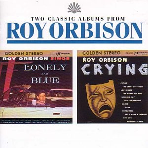 Roy Orbison - Lonely And Blue / Crying - Zortam Music