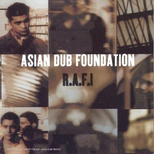 Asian Dub Foundation - R.A.F.I. - Zortam Music