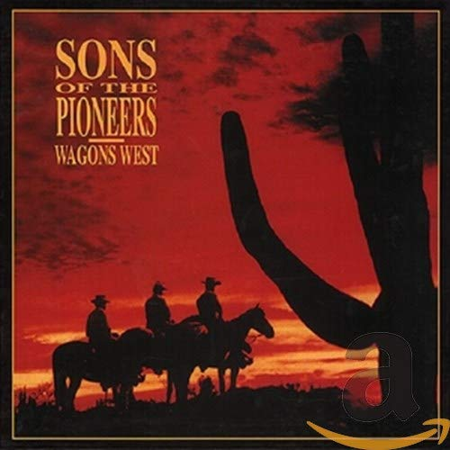 Sons of the Pioneers - Wagons West - Zortam Music