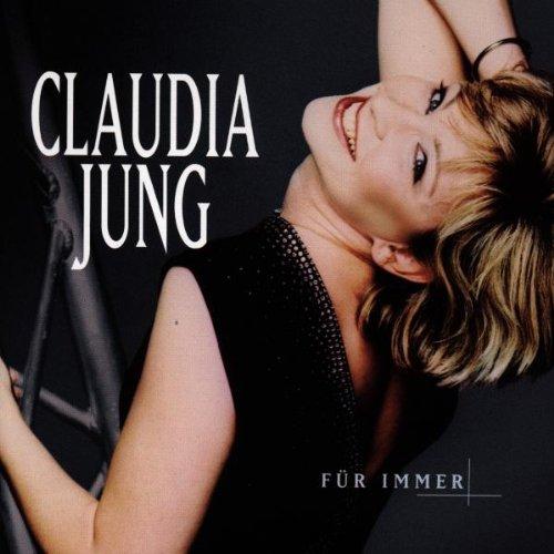 Claudia Jung - Für immer - Zortam Music