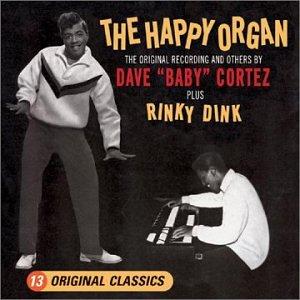 Dave Baby Cortez - The Happy Organ - Zortam Music