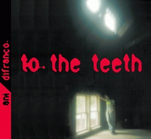 Ani Difranco - To The Teeth - Zortam Music