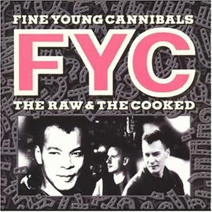Fine Young Cannibals - Raw & the Cooked - Zortam Music