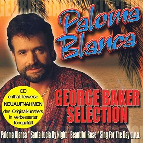 GEORGE BAKER SELECTION - Paloma Blanca - Zortam Music