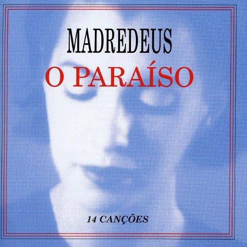 Madredeus - O Paraíso (1997) - Lyrics2You
