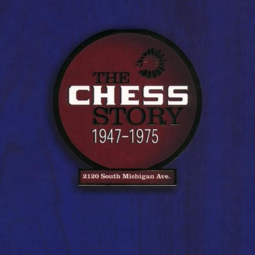 Various Artists - The Chess Story: 1947-1975 - Zortam Music